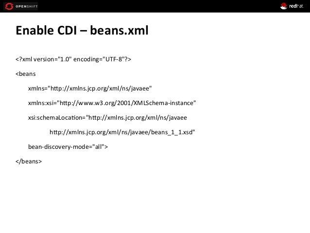 "Enable  CDI  –  beans.xml   <?xml  version=""1.0""  encoding=""UTF-‐8""?>   <beans               ..."