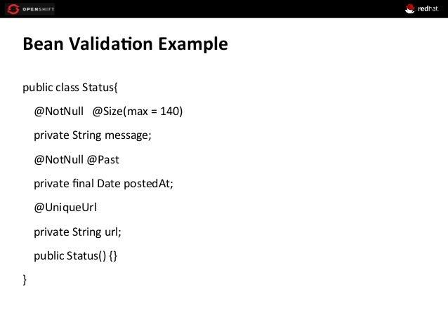 Bean  Valida*on  Example   public  class  Status{           @NotNull      @Size(max  =  140)...