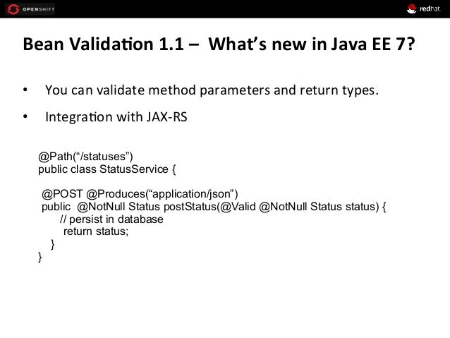 Bean  Valida*on  1.1  –    What's  new  in  Java  EE  7?   • You  can  validate  method  pa...