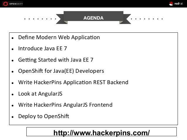l Define  Modern  Web  Applica+on   l Introduce  Java  EE  7   l GeRng  Started  with  Java  ...