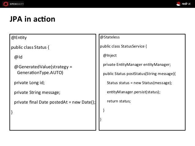 JPA  in  ac*on     @En+ty     public  class  Status  {           @Id           @Gene...