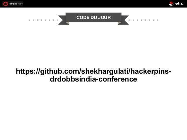 CODE DU JOUR https://github.com/shekhargulati/hackerpins- drdobbsindia-conference