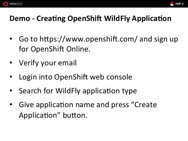 Demo  -‐  Crea*ng  OpenShi9  WildFly  Applica*on   • Go  to  hEps://www.openshi1.com/  and  sign  ...
