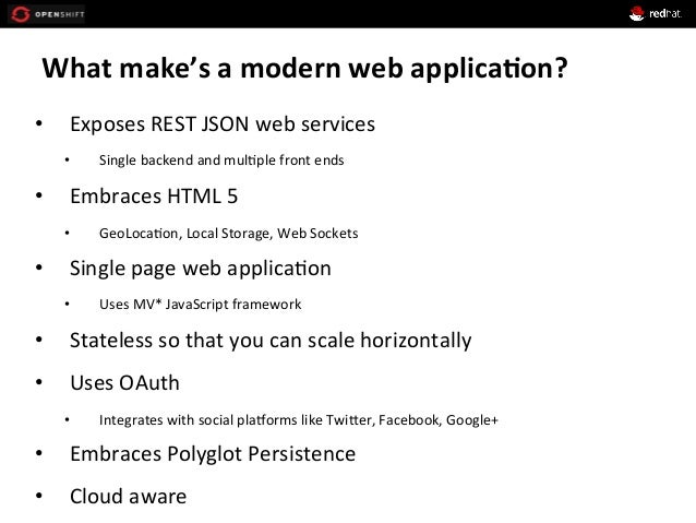 What  make's  a  modern  web  applica*on?   • Exposes  REST  JSON  web  services   • Single  ba...