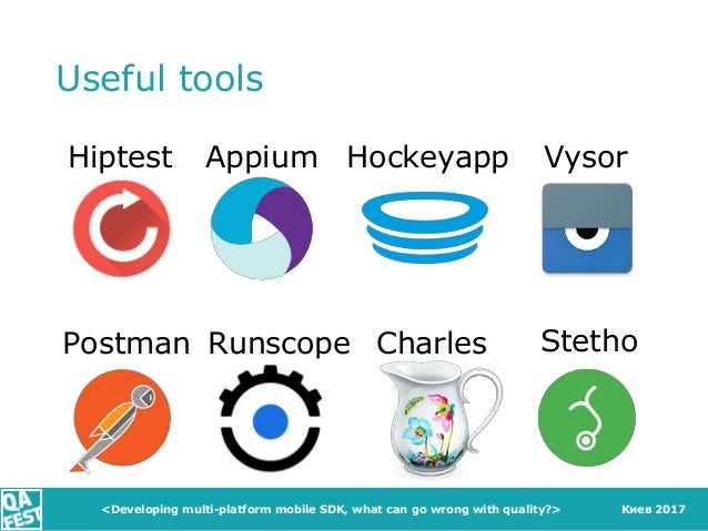 Киев 2017 Useful tools <Developing multi-platform mobile SDK, what can go wrong with quality?> Hiptest HockeyappAppium Run...