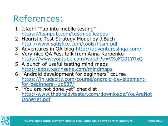 """Киев 2017 References: 1. J.Kohl """"Tap into mobile testing"""" https://leanpub.com/testmobileapps 2. Heuristic Test Strategy Mo..."""