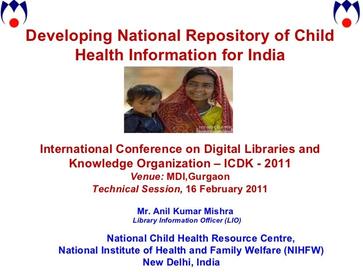 Developing National Repository of Child Health Information for India International Conference on Digital Libraries and Kno...