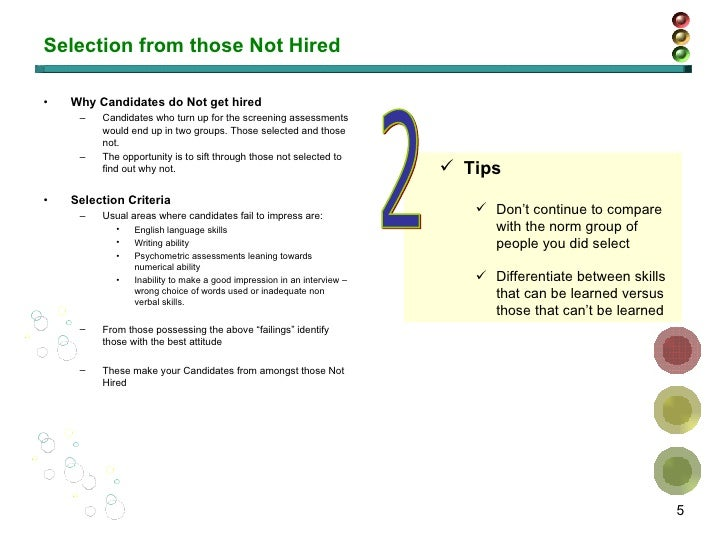 Selection from those Not Hired <ul><li>Why Candidates do Not get hired </li></ul><ul><ul><li>Candidates who turn up for th...