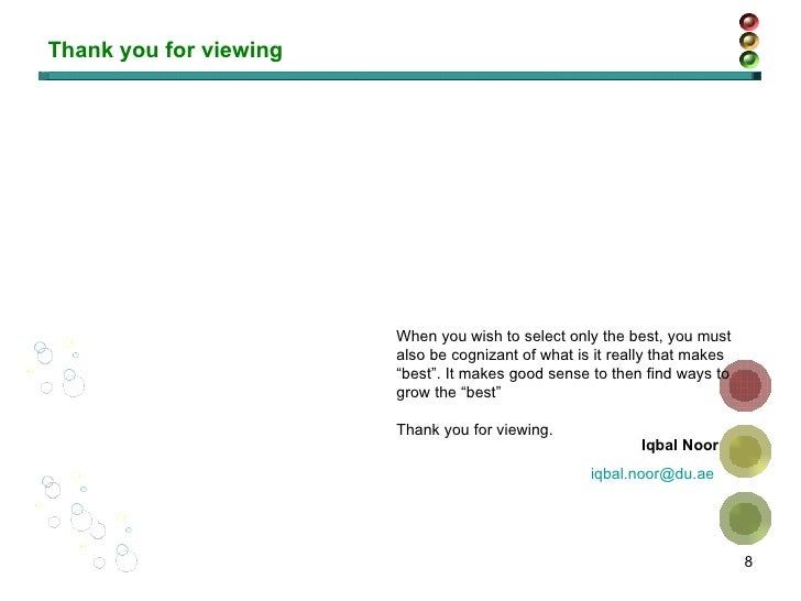 Thank you for viewing Iqbal Noor [email_address]   When you wish to select only the best, you must also be cognizant of wh...