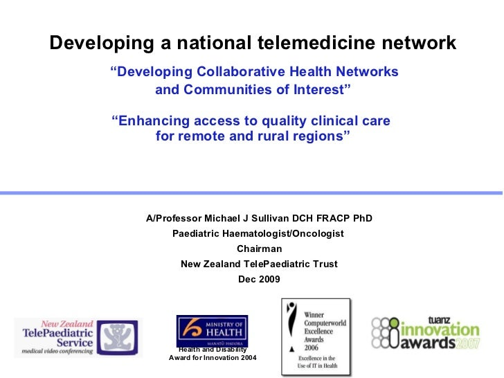 "Developing a national telemedicine network   ""Developing Collaborative Health Networks  and Communities of Interest"" ""Enha..."