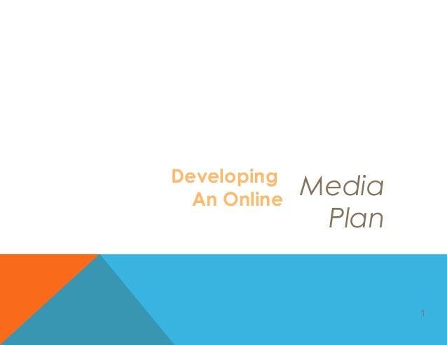 1 Developing An Online Media Plan