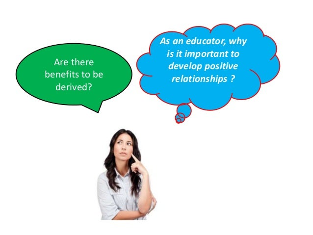 positive relationships mod 1 The development of positive, caring relationships is important for all students and is crucial for students with behaviour disabilities these students often feel.