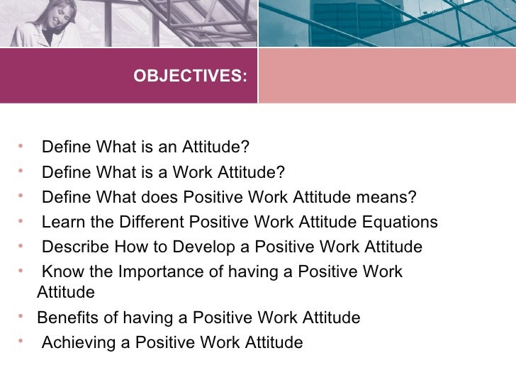 Developing Positive Work Attitudes Dbr Lecture Ppt