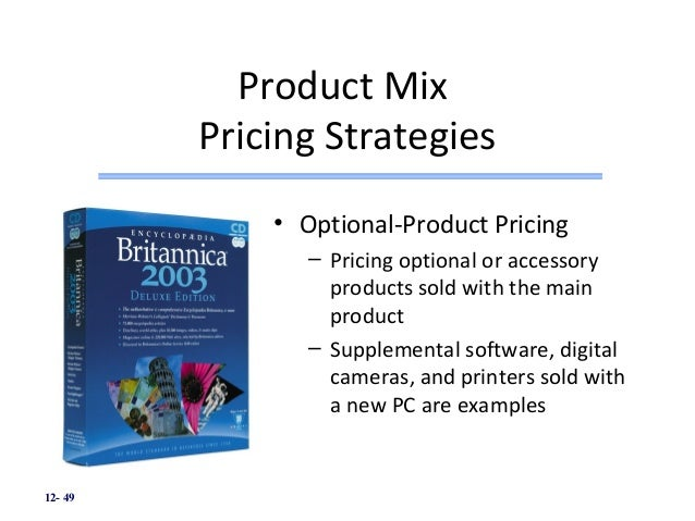 product mix pricing strategies with example Product line pricing is a product pricing strategy the whole product mix, product positioning strategy and the example of price lining as most products sold.