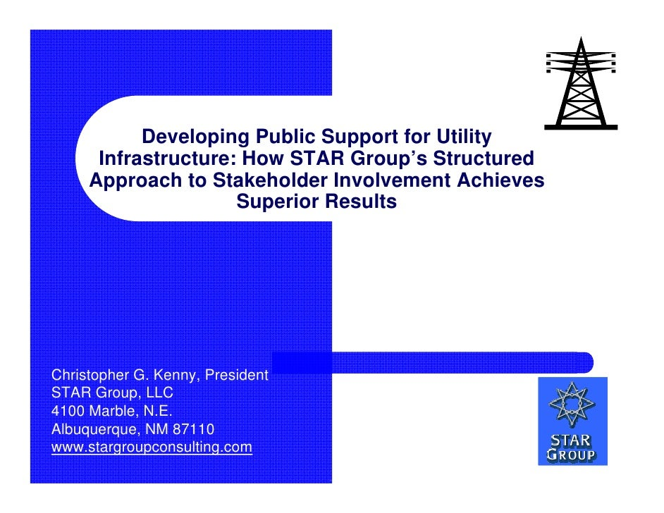 Developing Public Support for Utility       Infrastructure: How STAR Group's Structured      Approach to Stakeholder Invol...