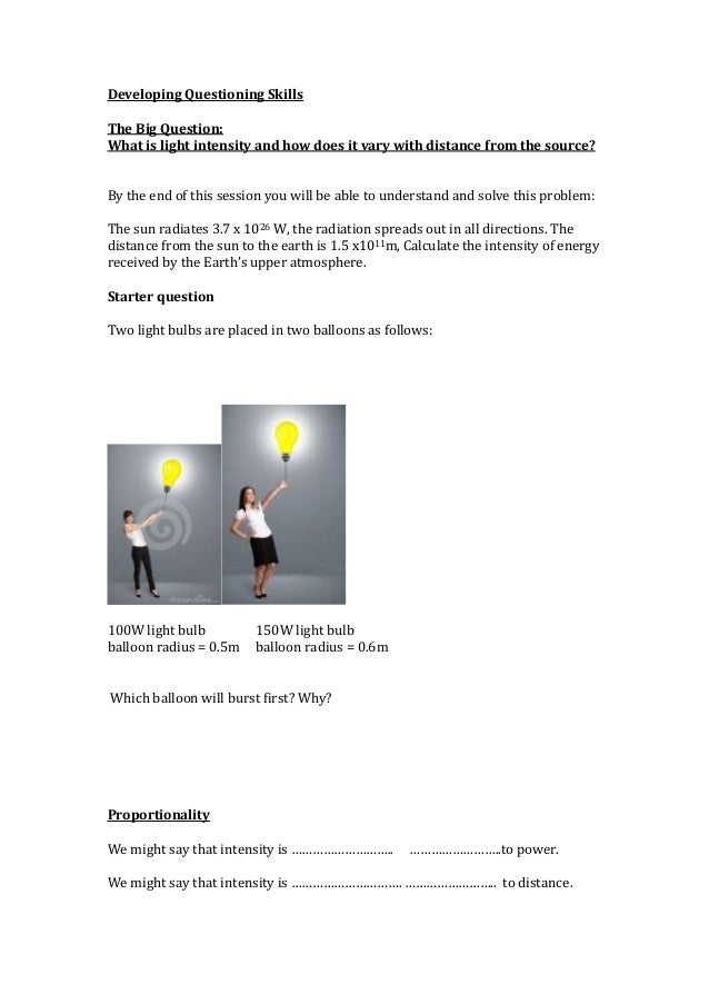 Developing Questioning SkillsThe Big Question:What is light intensity and how does it vary with distance from the source?B...