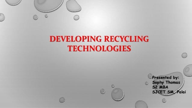 Developing recycling technologies- Environment Management docx