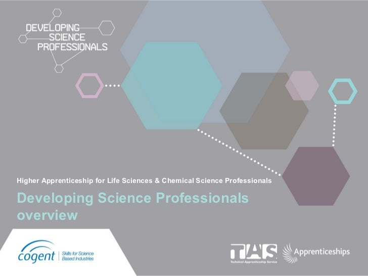 Higher Apprenticeship for Life Sciences & Chemical Science ProfessionalsDeveloping Science Professionalsoverview