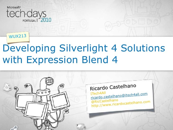 Ricardo Castelhano<br />Developing Silverlight 4 Solutions with Expression Blend 4<br />WUX213<br />ITech4All<br />ricardo...