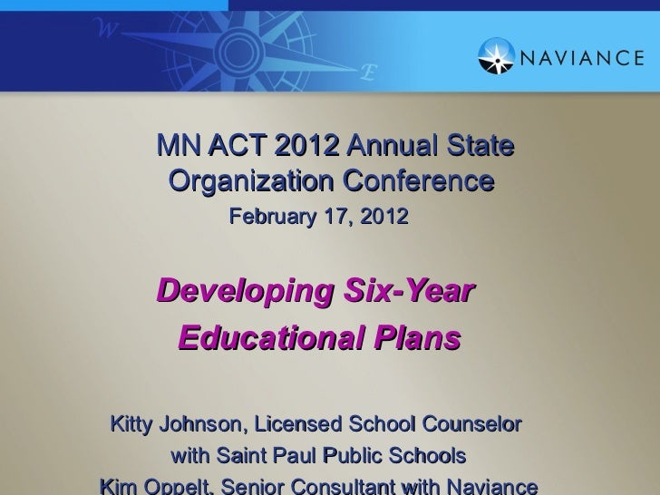 MN ACT 2012 Annual State     Organization Conference            February 17, 2012     Developing Six-Year      Educational...