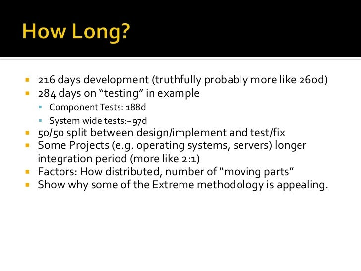 """How Long?<br />216 days development (truthfully probably more like 260d)<br />284 days on """"testing"""" in example<br />Compon..."""