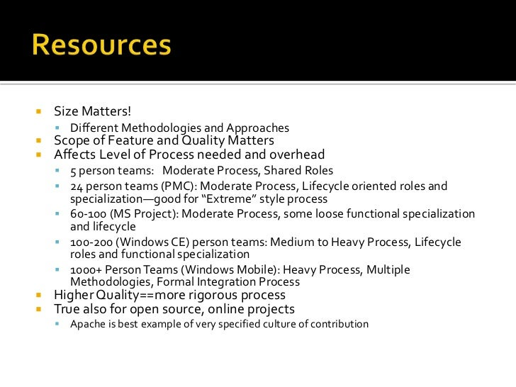 Resources<br />Size Matters!<br />Different Methodologies and Approaches<br />Scope of Feature and Quality Matters<br />Af...