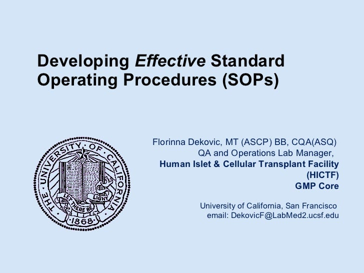 Developing  Effective  Standard Operating Procedures (SOPs)     Florinna Dekovic, MT (ASCP) BB, CQA(ASQ)  QA and Operation...
