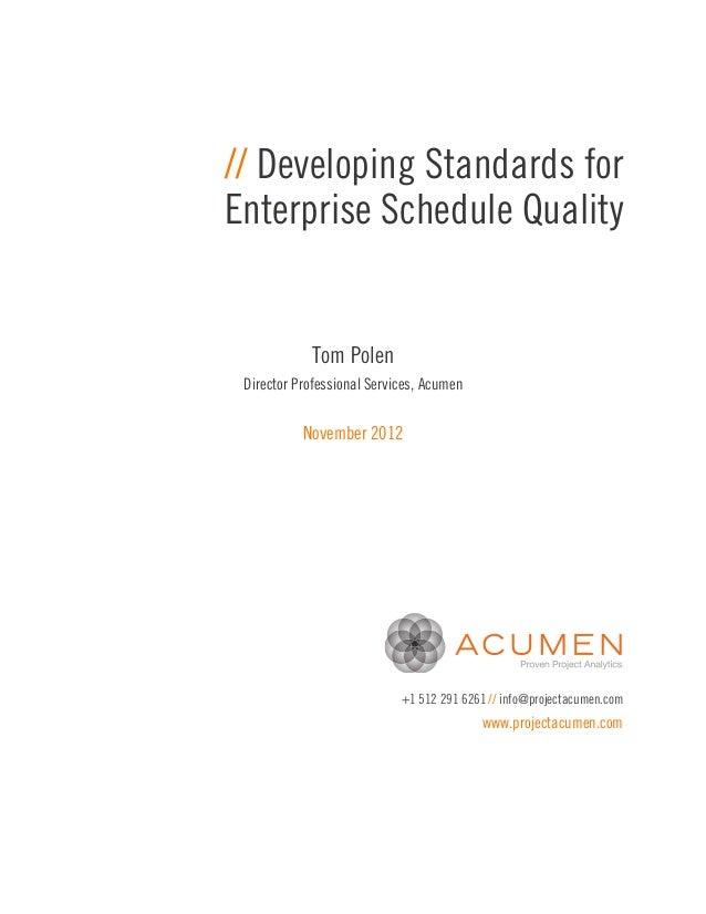 // Developing Standards forEnterprise Schedule Quality            Tom Polen Director Professional Services, Acumen        ...