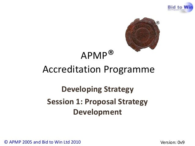 APMP®                 Accreditation Programme                       Developing Strategy                   Session 1: Propo...