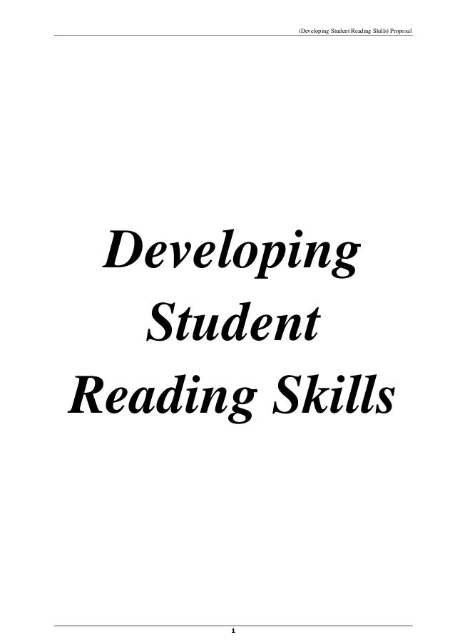 (Developing Student Reading Skills) Proposal Developing   StudentReading Skills      1