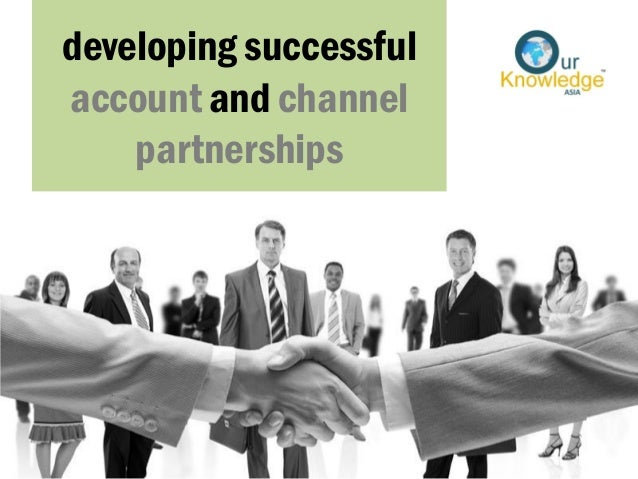 developing successful account and channel partnerships