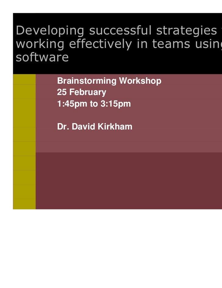 Developing successful strategies forworking effectively in teams using QDAsoftware      Brainstorming Workshop      25 Feb...