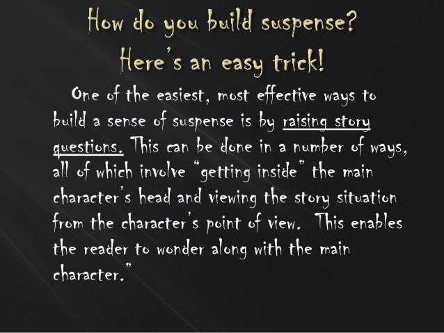 One of the easiest, most effective ways to build a sense of suspense is by raising story questions. This can be done in a ...