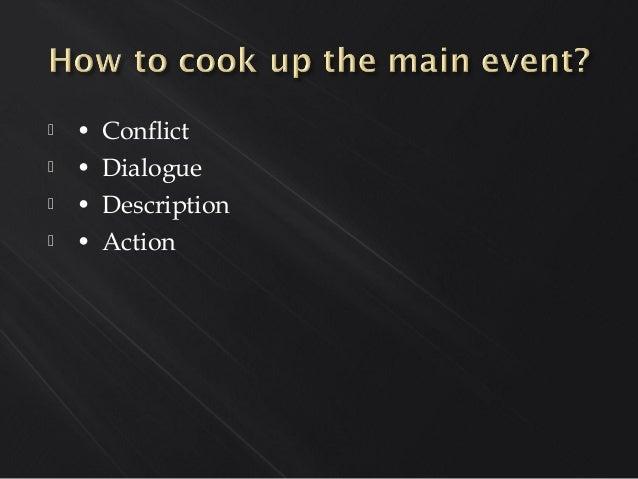  • Conflict  • Dialogue  • Description  • Action