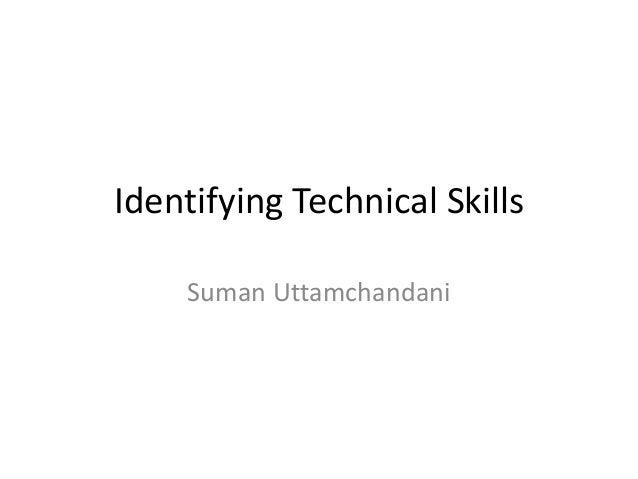 Identifying Technical Skills    Suman Uttamchandani