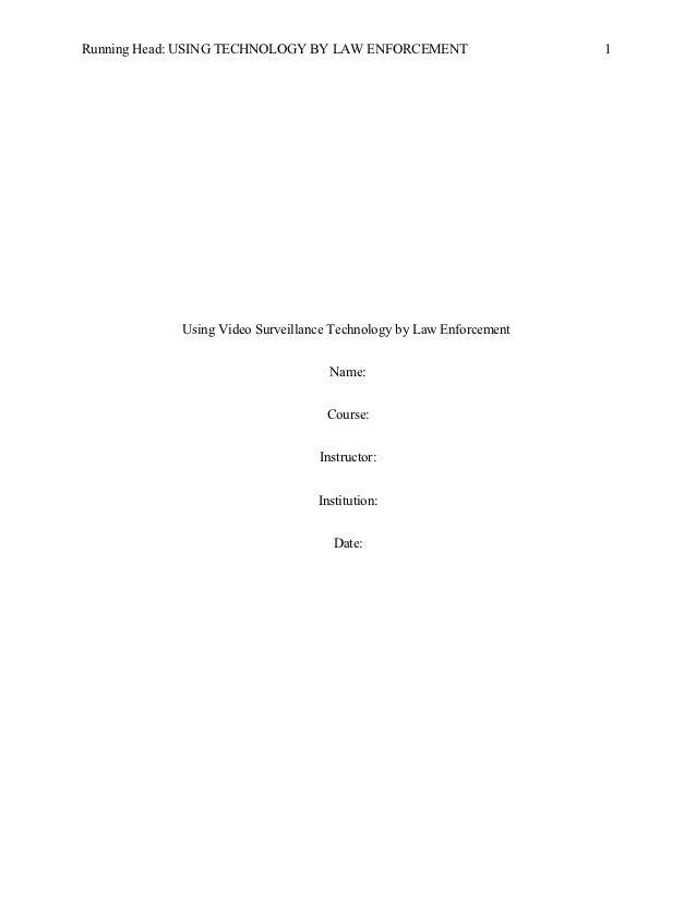 Running Head: USING TECHNOLOGY BY LAW ENFORCEMENT                    1            Using Video Surveillance Technology by L...
