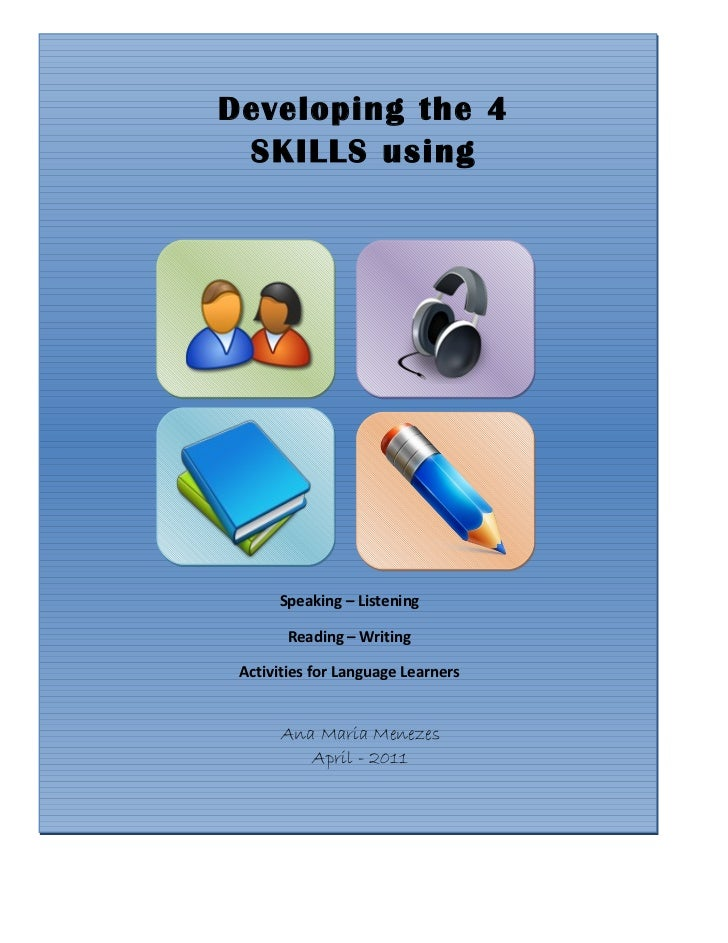 developing language skills This section describes a number of activities to develop speech and language skills, such as good modelling, using toys, music and books.