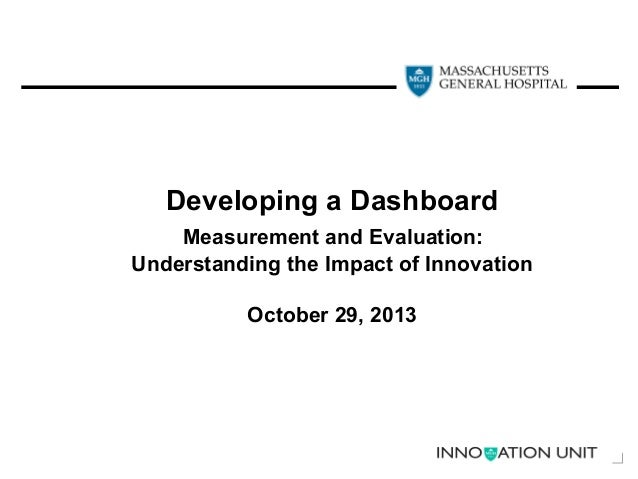 Developing a Dashboard Measurement and Evaluation: Understanding the Impact of Innovation October 29, 2013  1