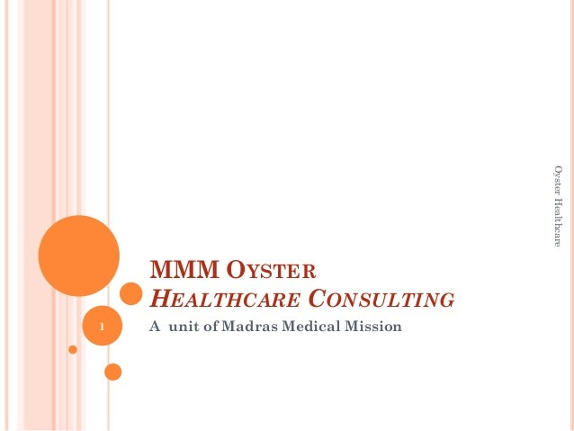 MMM OYSTER HEALTHCARE CONSULTING A unit of Madras Medical Mission1 OysterHealthcare