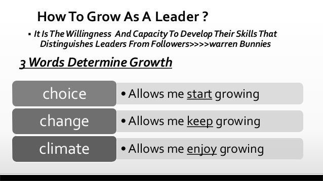How To Grow As A Leader ?   It Is The Willingness And Capacity To Develop Their Skills That Distinguishes Leaders From Fo...