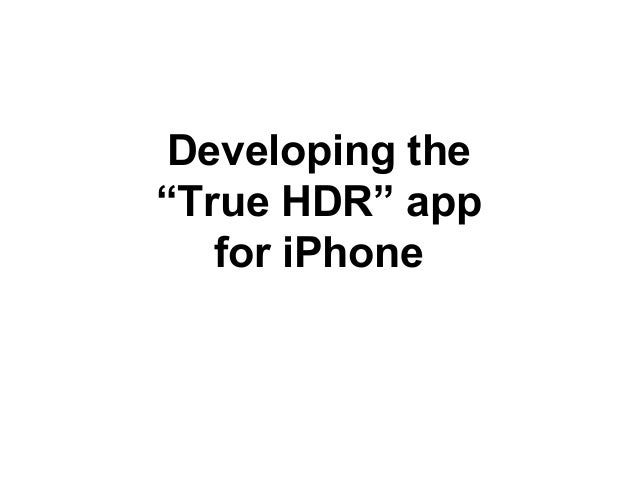 "Developing the ""True HDR"" app for iPhone"