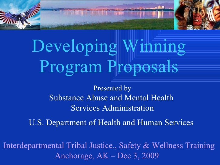 Developing Winning Program Proposals Presented by Substance Abuse and Mental Health  Services Administration U.S. Departme...