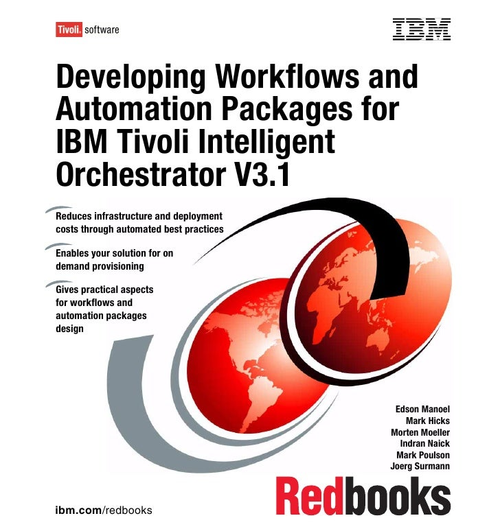 Front coverDeveloping Workflows andAutomation Packages forIBM Tivoli IntelligentOrchestrator V3.1Reduces infrastructure an...
