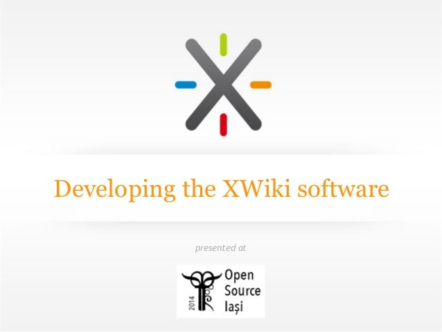 Developing the XWiki software presented at