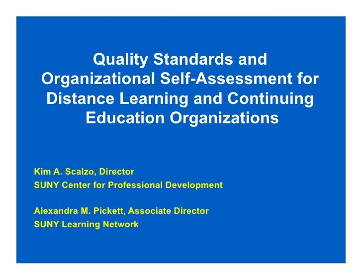 Quality Standards and Organizational Self-Assessment for Distance Learning and Continuing      Education OrganizationsKim ...