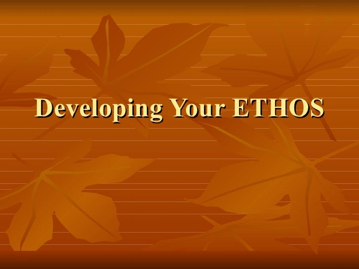 Developing Your ETHOS
