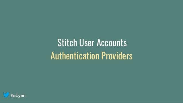 @mlynn Stitch User Accounts Authentication Providers