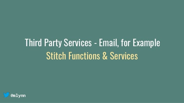 @mlynn Third Party Services - Email, for Example Stitch Functions & Services
