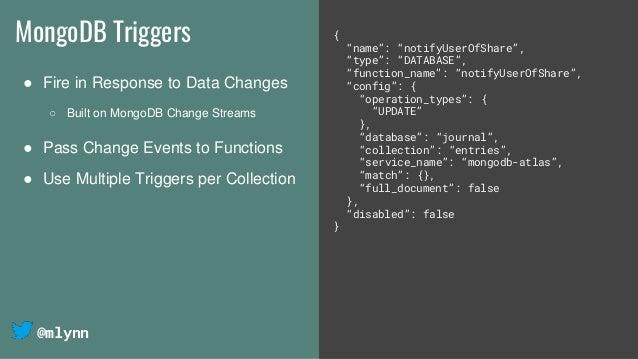 """@mlynn MongoDB Triggers { """"name"""": """"notifyUserOfShare"""", """"type"""": """"DATABASE"""", """"function_name"""": """"notifyUserOfShare"""", """"config"""":..."""