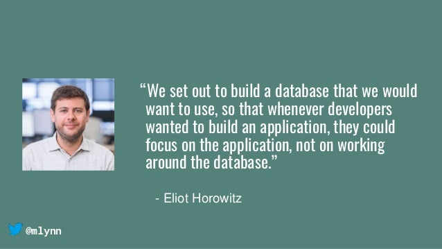 """@mlynn """"We set out to build a database that we would want to use, so that whenever developers wanted to build an applicati..."""